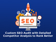 Custom SEO Audit with Detailed Competitor Analysis - Rank Better