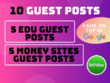 Write and publish 10 authority guest posts on .edu & money sites