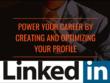 Create and optimize your Professional LinkedIn Profile