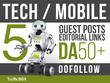 Publish 5 Guest Post Tech Mobile Sites DA50+