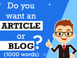 I will write 1000 words Article/Blog on any topic.