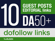 Place 10 unique guest blog posts on DA50 websites