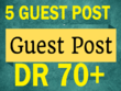 Publish  5 Guest Post On Dr70+ Blog With Dofollow Backlinks