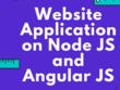 Help you build website application on Node JS and Angular JS