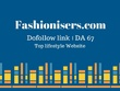 Publish  Guest Post at Fashionisers.com -DA 67 -Dofollow link