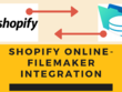 Integrate Shopify & Filemaker Server