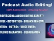 Edit, Mix, Enhance your Podcast or any Audio File