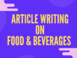 Write food and beverage products content and articles 800 words