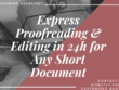 Proofread and edit any short document in 24 hours