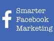 Build a Laser Focused Facebook Marketing Ads (PPC) Campaign