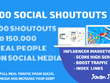 Create 100 shoutouts to 150,000 people on social media