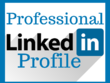 Create A Professional LinkedIn Profile that Gets The Job Done