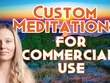Create a powerful custom meditation with commercial right
