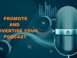 Promote and advertise your podcast  you get many download