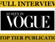 PUBLISH YOUR INTERVIEW ON VOGUE within 5 days