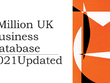 Give 1 Million UK Business Database 2021 Updated