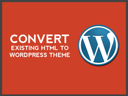 Convert your existing HTML to a WordPress Theme