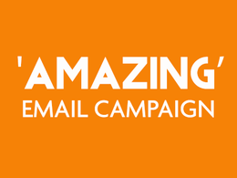 Create and deliver an amazing email campaign for your business