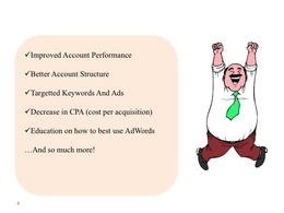 Audit your Google AdWords account, and send a detailed proposal to improve ROI
