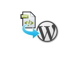 Convert HTML based site into Wordpress