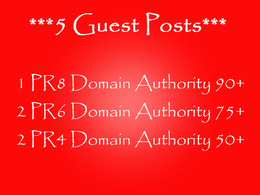Write and place 5 guest post on PR up to 8 DA up to 90