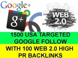 Add 1500 + US Google follows or circles with 100 High PR web 2.0 backlinks