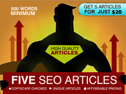 Write five 500 words seo articles,unique and copyscape passed