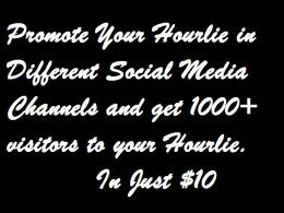 Promote your Hourlie in Social Media & Redirect 3000+ visitors to your Hourlie
