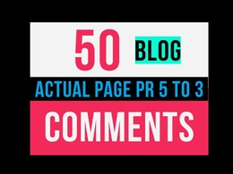 Post 50 manual DoFollow blog comments on actual PR 5 to 3 web pages