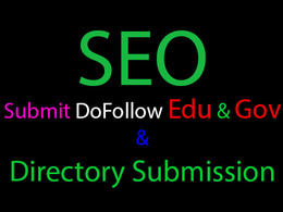 Manually submit dofollow 10 edu gov and 30 directory submission