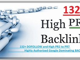 Create 132+ DOFOLLOW High PR2 to PR7 Highly Authorized Google Dominating BACKLINKS