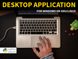 Develop a desktop application (for Windows or GNU/Linux)