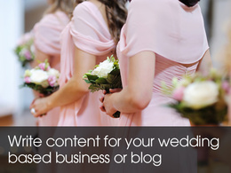 Write 10 articles for your wedding based business or blog
