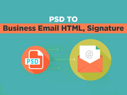 Code PSD to Business Email HTML, Newsletter HTML, Signature HTML