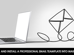 Design and install a professional email template into Mailchimp
