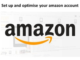 Set up / optimize your UK or international Amazon account & give you a tour