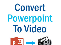 Convert Your Powerpoint Presentation To HD Video