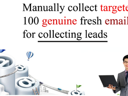 Collect targeted 100 genuine email list for collecting leads