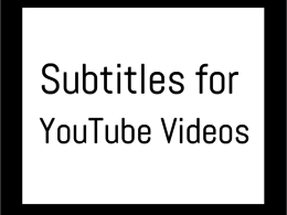 Provide an SRT file to enable you to add subtitles to your video
