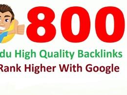 Creat 800 edu high quality SEO backlinks and rank higher with google