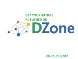 Publish an article on dzone,DZONE.com ,DA 82,PR6 site
