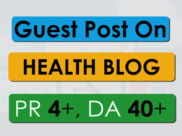 Do Guest Post on PR-4 ,DA-40 Health Blog