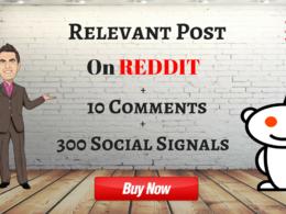 Relevant Post on Reddit ✜ 10 Comments ✜ 300 Social Signals