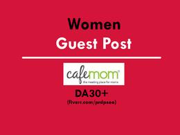 Publish a guest post on women site - CafeMom.com - DA76 (DoFollow)