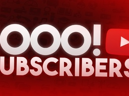 Add 1000 YouTube subscribers to your channel