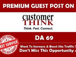 Write & Publish Guest Post on Customerthink.com - DA 69 - Premium Dofollow Backlink