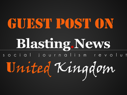 Write & Publish a guest post on uk.blastingnews.com DA – 54 site with No Follow