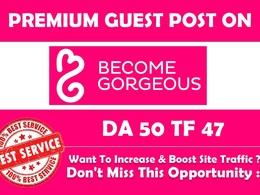 Write & Publish Guest Post on Becomegorgeous.com - DA 50 - Premium Dofollow Backlink