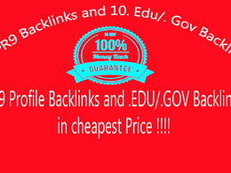 Create 10 PR9 Backlinks and 10. Edu/. Gov Backlinks