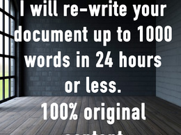Personally rewrite your document up to 1000 words.  100% original content
